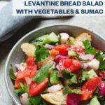 Fattoush - levantine bread salad with vegetables & sumac